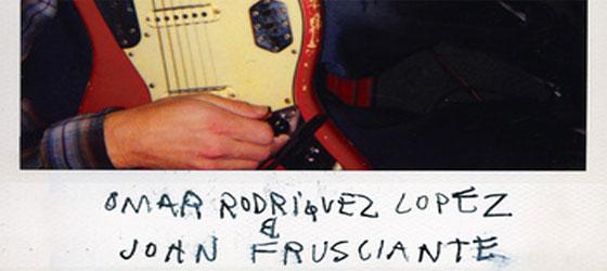 Omar Rodriguez Lopez / John Frusciante